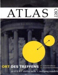 ATLAS zur Sozialen Plastik. Ort des Treffens - Sacks, Shelley; Zumdick, Wolfgang