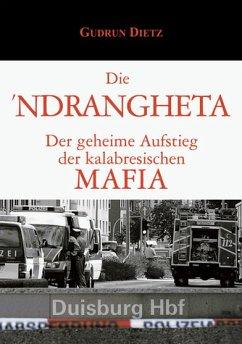 Die Ndrangheta - Dietz, Gudrun