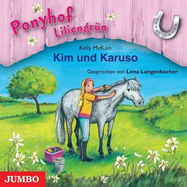 Kim und Karuso / Ponyhof Liliengrün Bd.5 (1 Audio-CD) - McKain, Kelly