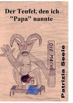 Der Teufel, den ich Papa nannte