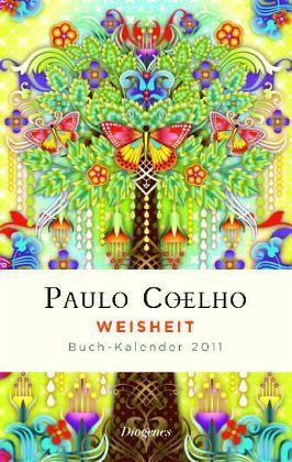Weisheit Buch Kalender 2011 Von Paulo Coelho Kalender Portofrei Bestellen