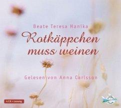 Rotkäppchen muss weinen, 4 Audio-CDs - Hanika, Beate T.