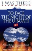 I Was Thereto Face the Night of the U-Boats
