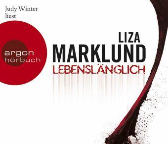 Lebenslänglich / Annika Bengtzon Bd.7 (6 Audio-CDs) - Marklund, Liza