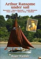 Arthur Ransome Under Sail - Wardale, Roger