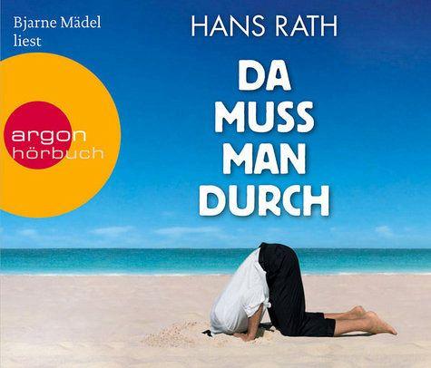 Da muss man durch, 4 Audio-CDs - Rath, Hans