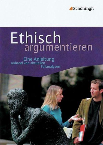 Ethisch argumentieren - Schulbuch - buecher.de