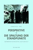 Perspektive - Die Spaltung der Standpunkte