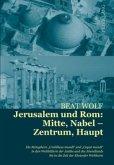 Jerusalem und Rom: Mitte, Nabel - Zentrum, Haupt
