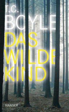 Das wilde Kind - Boyle, T. C.