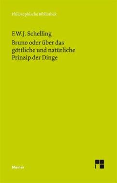 Bruno oder über das göttliche und natürliche Prinzip der Dinge - Schelling, Friedrich Wilhelm Joseph