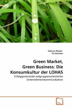 Green Market, Green Business: Die Konsumkultur ...
