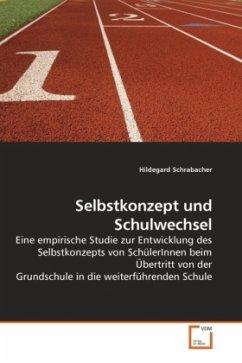 Selbstkonzept und Schulwechsel - Schrabacher, Hildegard