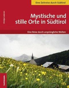 Stille und mystische Orte in Südtirol