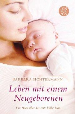 Leben mit einem Neugeborenen - Sichtermann, Barbara