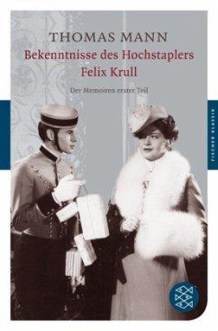 Bekenntnisse des Hochstaplers Felix Krull - Mann, Thomas
