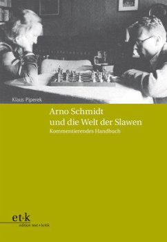 Arno Schmidt und die Welt der Slawen - Piperek, Klaus