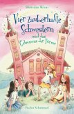 Vier zauberhafte Schwestern und das Geheimnis der Türme / Vier zauberhafte Schwestern Bd.3