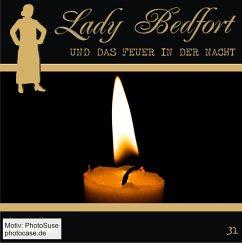 Lady Bedfort - Lady Bedfort und das Feuer in der Nacht, 1 Audio-CD - Beckmann, John; Eickhorst, Michael; Rohling, Dennis