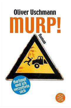 Murp! / Hartmut und ich Bd.4 - Uschmann, Oliver