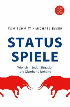 Status-Spiele - Schmitt, Tom; Esser, Michael