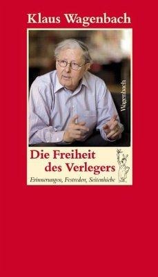 Die Freiheit des Verlegers - Wagenbach, Klaus