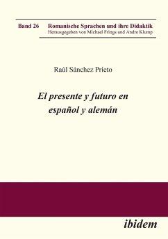 El presente y futuro en español y alemán. - Sánchez Prieto, Raúl