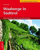 Waalwege in Südtirol
