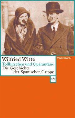 Tollkirschen und Quarantäne - Witte, Wilfried