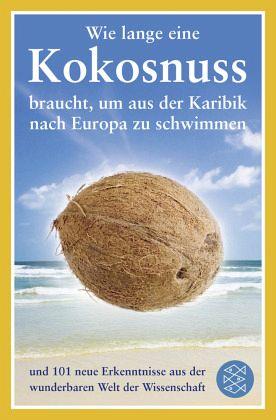 wie lange eine kokosnuss braucht um aus der karibik nach europa zu schwimmen taschenbuch. Black Bedroom Furniture Sets. Home Design Ideas