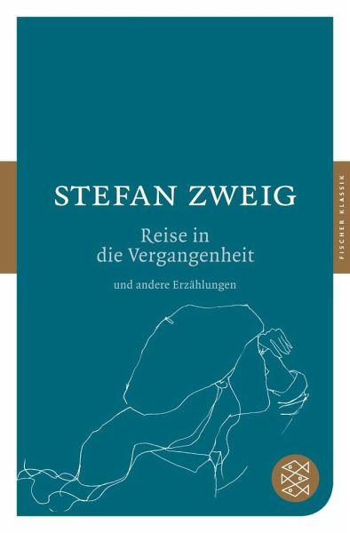 Die Reise in die Vergangenheit und andere Erzählungen - Zweig, Stefan