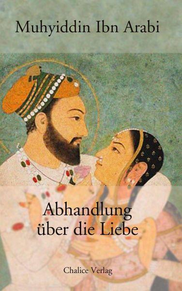 Abhandlung über die Liebe - Muhyiddin, Ibn Arabi
