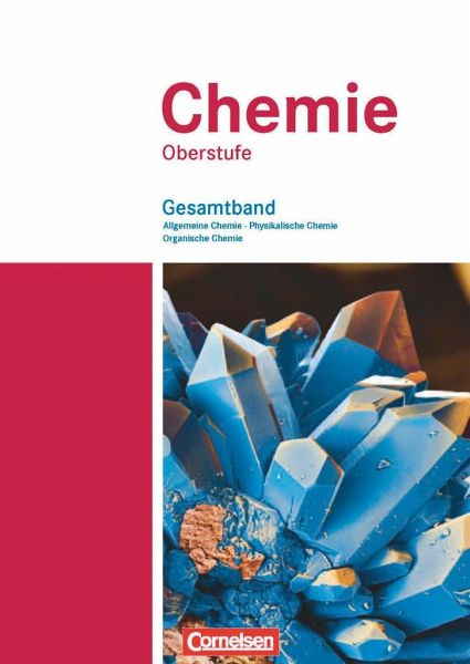 chemie oberstufe allgemeine chemie physikalische chemie und organische chemie schulbuch. Black Bedroom Furniture Sets. Home Design Ideas