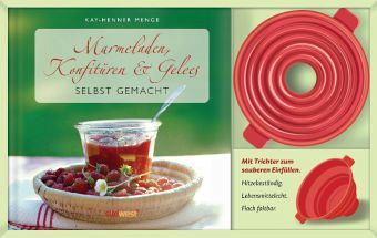 Marmeladen, Konfitüren & Gelees selbst gemacht, m. Trichter - Menge, Kay-Henner