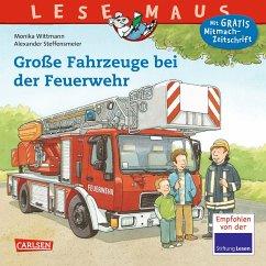 Große Fahrzeuge bei der Feuerwehr / Lesemaus Bd.122 - Wittmann, Monika; Steffensmeier, Alexander