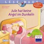 Jule hat keine Angst im Dunkeln / Lesemaus Bd.125