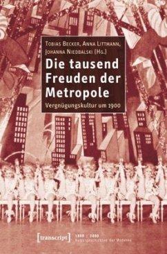 Die tausend Freuden der Metropole