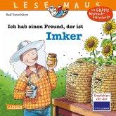Ich hab einen Freund, der ist Imker / Lesemaus Bd.121