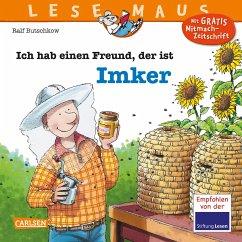Ich hab einen Freund, der ist Imker / Lesemaus Bd.121 - Butschkow, Ralf