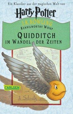 Quidditch im Wandel der Zeiten - Rowling, J. K.;Whisp, Kennilworthy
