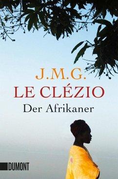Der Afrikaner - Le Clézio, Jean-Marie G.