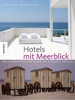 Hotels mit Meerblick - Bertram, Jörg; Haiden, Alexander