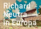 Richard Neutra in Europa