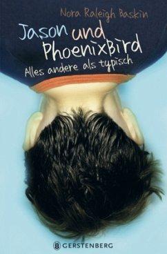 Jason und PhoenixBird - Baskin, Nora Raleigh