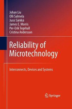 Reliability of Microtechnology - Liu, Johan; Salmela, Olli; Sarkka, Jussi; Morris, James E.; Tegehall, Per-Erik; Andersson, Cristina