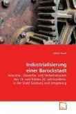 Industrialisierung einer Barockstadt