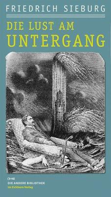 Die Lust am Untergang - Sieburg, Friedrich