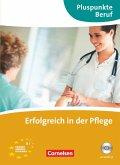 Pluspunkte Beruf. Erfolgreich in der Pflege. Kursbuch mit CD
