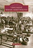 Versunkene Wiener Arbeitswelten
