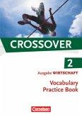 Crossover - The New Edition - Wirtschaft 2: 12./13. Schuljahr. Vocabulary Practice Book